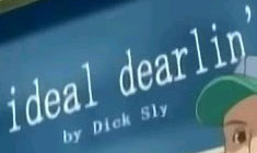 ideal dearlin' by Dick Sly